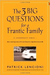 3 Big Questions for a Frantic Family